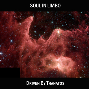 Soul In Limbo - Driven By Thanatos