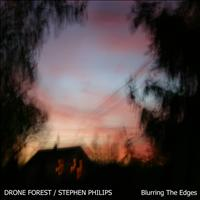 Drone Forest & Stephen Philips - Blurring The Edges CD Cover