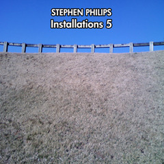 Stephen Philips - Installations 5 CD Cover Image