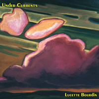 Lucette Bourdin - Under Currents CD Cover