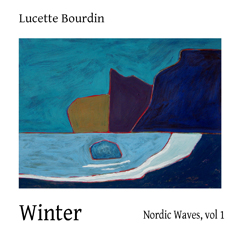Lucette Bourdin - Nordic Waves Volume 1: Winter