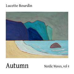 Lucette Bourdin - Nordic Waves Volume 4: Autumn